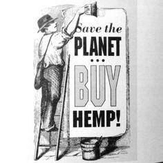 Save the planet. Buy Hemp
