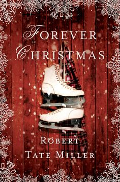 Forever Christmas by Robert Tate Miller