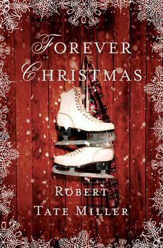 Forever Christmas by Robert Tate Miller