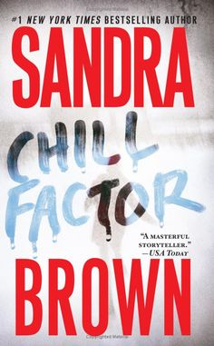 Chill Factor: A Novel by Sandra Brown.  Click the cover image to check out or request the bestsellers kindle. books, worth read, book worth, favorit book, sandra brown