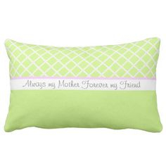 Always my Mother Forever my Friend Pillow #mothersday #zazzle #greenpillow