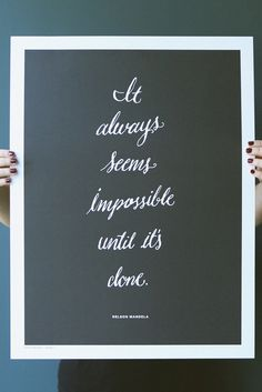 """""""It always seems impossible until it's done!"""" - In honor of Nelson Mandela Day, join us in celebrating his most powerful statements! #Inspiration"""