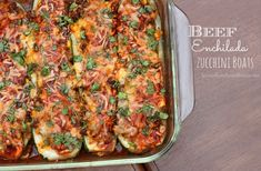 Beef Enchilada Zucchini Boats - Love of Family & Home
