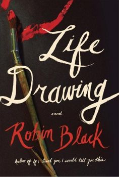Author Robin Black on Her First Novel, Life Drawing - Vogue