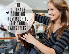 The Ultimate Guide on How Much to Tip Your Hairstylist