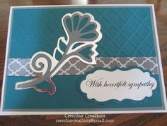 """Susan CreechCricut Cut Ups:  Sympathy card for a dear friend who recently lost her mother. I used """"Stretch Your Imagination"""" for the flower and """"Home Decore"""" for the frame around the sentiment. I used an embossing folder from The Paper Studio and a ribbon that had a corresponding pattern. Printer for the sentiment."""