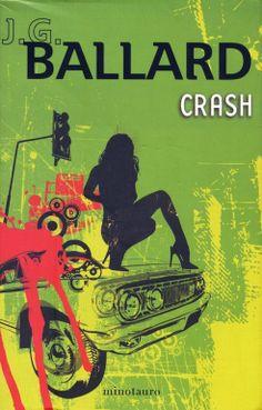 J.G. Ballard, Crash, Spanish translation published by Ediciones Minotauro, Barcelona, paperback, 2008. Illustration: Leo Flores