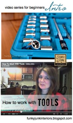 INTRO: How to work with TOOLS - video series for beginners  - (watch this Pinterest folder for more) via Funky Junk Interiors