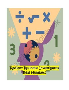 Radiant Rochelle Investigates Real Numbers from Algebra for Everybody on TeachersNotebook.com -  (5 pages)  - Students and a partner investigate rules of adding, subtracting, multiplying and dividing