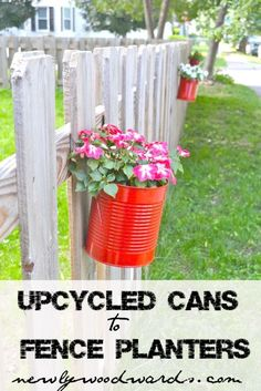 Create fence planters from upcycled cans (these were originally from a Dairy Queen).