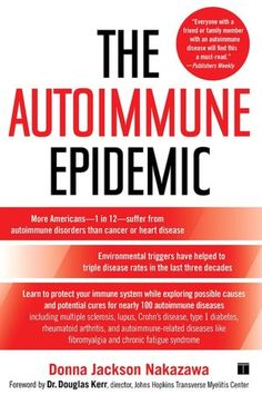 The Autoimmune Epidemic  This book will blow your mind and give you the tools to protect yourself and start to heal