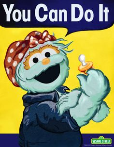 Rosita the riveter believes your child can put down that pacifier! See more of these adorable motivational posters with @sesamestreet.