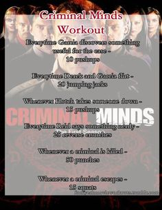 The Criminal Minds workout!  Want to see a workout for your favorite show or movie? Let us know here.