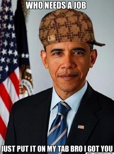 Another Obama meme  Like and Repin for more, Thanks :)