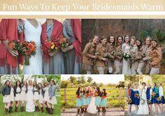 Fun Ways To Keep Your Bridesmaid Warm