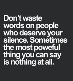 Dont waste words on