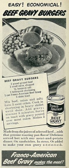 Franco-American Beef Gravy ad featuring a recipe for Beef Gravy Burgers, 1950. God, this is depressing...