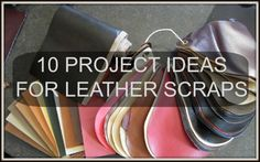 project ideas for leather scraps