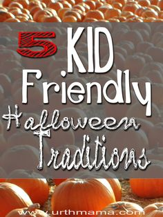 5 Simple and Easy Halloween Traditions to start with kids when they're young. From a mom of three young children.