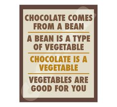 "Chocolate Is A Vegetable Digital File 8""x10"""