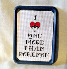 I Love You More Than Pokemon Cross Stitch by SnarkyLittleStitcher, $10.00