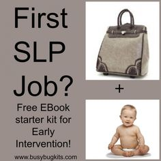 check out later - Your first SLP Job! Download our FREE Ebook for working with babies and toddlers!  - repinned by @PediaStaff – Please Visit ht.ly/63sNtfor all our ped therapy, school & special ed pins