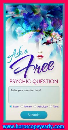 Ask A Free Psychic Question!  Our clairvoyant psychics reveal your destiny through the power of fortune telling, offering accurate future readings and psychic predictions. Start your free reading and chat live online or by phone with a fortune teller to divine your future full of promise and hope!  Learn More: http://www.horoscopeyearly.com/free-zodiac-signs/