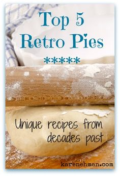 Tired of pumpkin, apple & pecan! Relax! My Top 5 Unique Retro Pies {from cookbooks from the 1930's-1980's}
