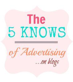 The 5 knows of advertising on blogs
