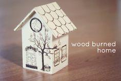 Wood-burned House