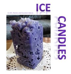 Craft, Home and Garden Ideas - Ice Candles