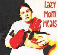 Lazy-Mom-Meals-1