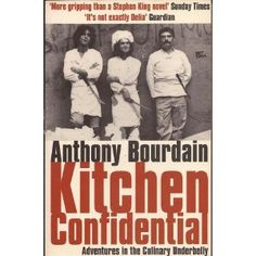 {Kitchen Confidential, Anthony Bourdain.} As the review goes, 'Elizabeth David written by Quentin Tarantino'.