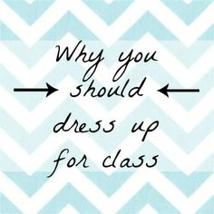 College Life: Why You Should Dress Up For Class
