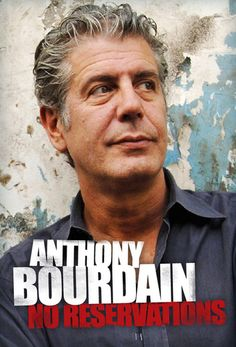 Anthony Bourdain--No Reservations