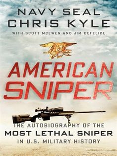"""SOON TO BE A MAJOR MOTION PICTURE DIRECTED BY CLINT EASTWOOD  He is the deadliest American sniper ever, called """"the devil"""" by the enemies he hunted and """"the legend"""" by his Navy SEAL brothers . . .  Stars Bradley Cooper, Sienna Miller, Jake McDorman.  January 2015"""