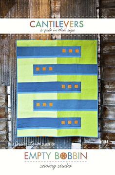 cantilevers quilt, modern quilt pattern, empty bobbin sewing studio, guy quilt pattern, modern quilt for man, guy quilt design, jessica levi...