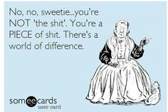 ecard, bad funni, you're a piece of shit, quot
