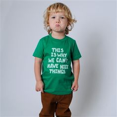 ha! this IS why we cant have nice things cats, kids t shirt, colors, children, babi, future kids, nice thing, true stories, little boys