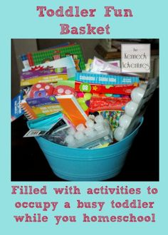 toddler fun basket  - filled with ideas to keep your toddler busy while you homeschool or fix dinner!