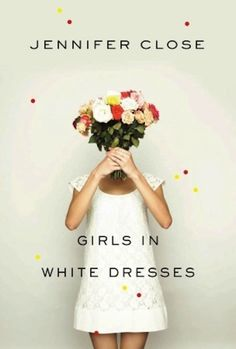 Girls in White Dresses---I enjoyed this book: funny, relatable, light, easy. Definitely recommended it for any woman in her twenties.