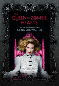 The Queen of Zombie Hearts (The White Rabbit Chronicles #3) by Gena Showalter