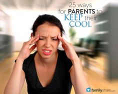 25 ways for parents to keep their cool