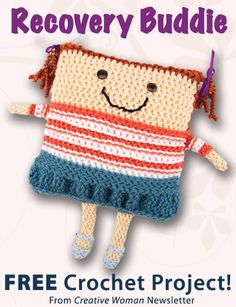 Recovery Buddie Download from Creative Woman newsletter. Click on the photo to access the free pattern. Sign up for this free newsletter here: AnniesNewsletters.com.