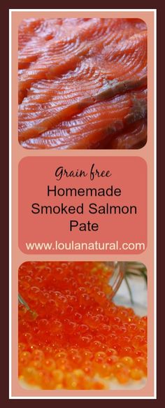 Simple grain free and fat laden homemade Smoked Salmon Pate. Great for all ages. Has a little fermented boost. Loula Natural pin