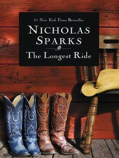Movie Title: The Longest Ride  Based on: Novel by Nicholas Sparks  Release date:  April, 3, 2015 novel