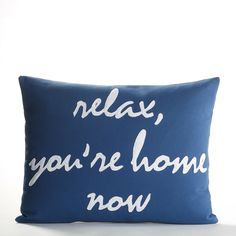 loving the idea of this greeting you at the end of the day. :: relax you're home now, 14x18 recycled felt by alexandraferguson decor, idea, pillow talk, futur, dream, alexandraferguson, throw pillows, homes, apart
