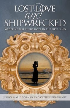 $2.99 Lost Love and Shipwrecked: Madeline Pike Finds Hope in the New Land by Cathy Lynn Bryant, http://www.amazon.com/dp/B00A3MITQM/ref=cm_sw_r_pi_dp_poNAub0J7Q5W1
