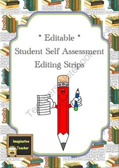 Editable Student Self Assessment Editing Strips from Imaginative Teacher on TeachersNotebook.com -  (9 pages)  - How many times have you needed to check student�s work and ended up with a big line of students waiting to be seen? Time is wasted and the teacher is unable to dedicate enough time to each student. Now students can take control of their learning and help
