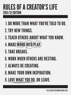 The rules of a creator's life. Creative Ideas & Inspiration
